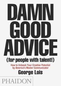Damn Good Advice (for People With Talent!) (h�ftad)