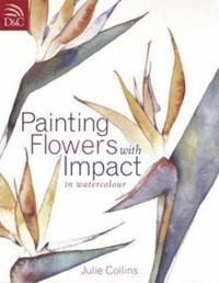 Painting Flowers with Impact (h�ftad)