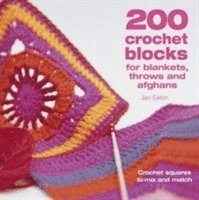 200 Crochet Blocks for Blankets, Throws and Afghans (h�ftad)