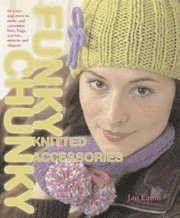 Funky Chunky Knitted Accessories (h�ftad)