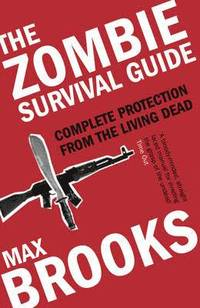 The Zombie Survival Guide: Complete Protection from the Living Dead (inbunden)