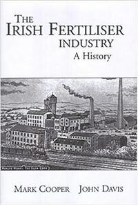 The Development of the Fertiliser Industry in Ireland, 1840-1990 (h�ftad)