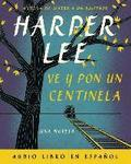Ve y pon un centinela / Go Set a Watchman