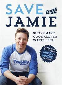 Save with Jamie: Shop Smart, Cook Clever, Waste Less (h�ftad)