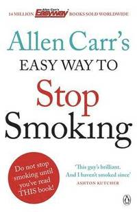 Allen Carr's Easy Way to Stop Smoking: Be a Happy Non-smoker for the Rest of Your Life (pocket)