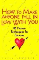 How to Make Anyone Fall in Love with You (h�ftad)