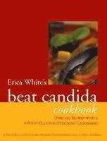 Erica White's Beat Candida Cookbook (h�ftad)