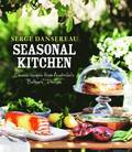 Seasonal Kitchen: Classic Recipes from Australia's Bathers' Pavilion