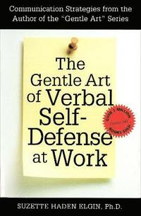 The Gentle Art of Verbal Self-Defense at Work (h�ftad)