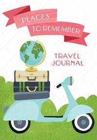 Places to Remember Travel Journal (h�ftad)