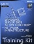 MCSE Designing a Windows Server 2003 Active Directory & Network Infrastructure Training Kit Book/CD Package