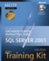 MCITP Self-Paced Training Kit: Designing a Database Server Infrastructure Using SQL Server 2005 Book/CD Package
