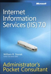 Internet Information Services (IIS) 7.0 Administrator's Pocket Consultant (e-bok)
