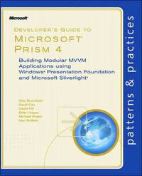 Developer's Guide To Microsoft Prism 4: Building Modular MVVM Applications using Windows Presentation Foundation and Microsoft Silverlight (h�ftad)
