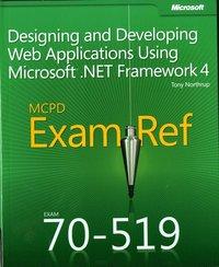 MCPD 70-519 Exam Ref: Designing and Developing Web Applications Using Microsoft .NET Framework 4 (h�ftad)