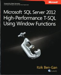Microsoft SQL Server 2012 High-Performance T-SQL Using Window Functions (h�ftad)