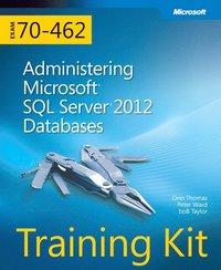 Training Kit Exam 70-462: Administering Microsoft SQL Server 2012 Databases Book/CD Package ()