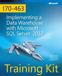 Training Kit (Exam 70-463): Implementing a Data Warehouse with Microsoft SQL Server 2012 ()