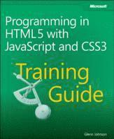 Programming In HTML5 With JavaScript And CSS3: Training Guide (h�ftad)
