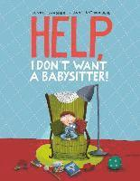 Help, I Don't Want a Babysitter (inbunden)
