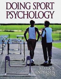 Doing Sport Psychology (h�ftad)