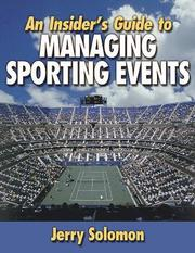 An Insider's Guide to Managing Sports Events (h�ftad)