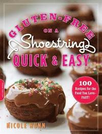 Gluten-Free on a Shoestring Quick and Easy (h�ftad)