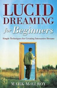 Lucid Dreaming for Beginners (h�ftad)