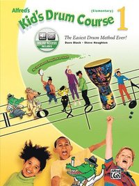 Alfred's Kid's Drum Course, Bk 1: The Easiest Drum Method Ever!, Book & CD (h�ftad)