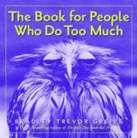 The Book for People Who Do Too Much (inbunden)