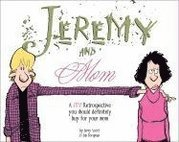 Jeremy and Mom: A Zits Retrospective You Should Definitely Buy for Your Mom (inbunden)