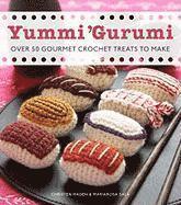 Yummi 'Gurumi: Over 60 Gourmet Crochet Treats to Make (kartonnage)