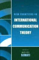 New Frontiers in International Communication Theory (h�ftad)