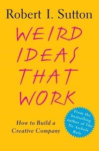 Weird Ideas That Work (e-bok)