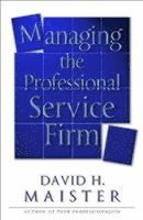Managing the Professional Service Firm (h�ftad)