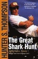 The Great Shark Hunt: Strange Tales from a Strange Time (h�ftad)