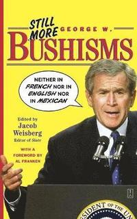 Still More George W. Bushisms (h�ftad)