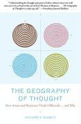 The Geography of Thought: How Asians and Westerners Think Differently...and Why (h�ftad)