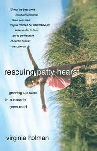Rescuing Patty Hearst: Growing Up Sane In A Decade Gone Mad (inbunden)