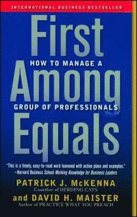 First Among Equals: How to Manage a Group of Professionals (h�ftad)