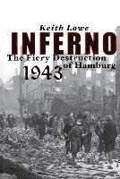 Inferno: The Fiery Destruction of Hamburg, 1943 (inbunden)