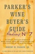 Parker's Wine Buyer's Guide: The Complete, Easy-To-Use Reference on Recent Vintages, Prices, and Ratings for More Than 8,000 Wines from All the Maj (h�ftad)