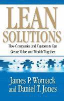 Lean Solutions: How Companies and Customers Can Create Value and Wealth Together (h�ftad)