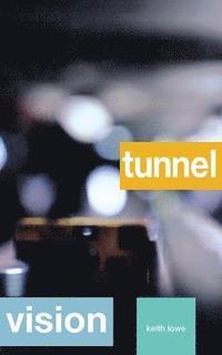 Tunnel Vision (inbunden)