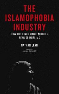 The Islamophobia Industry (h�ftad)