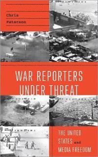War Reporters Under Threat (h�ftad)