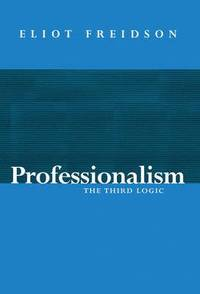 Professionalism, the Third Logic (h�ftad)
