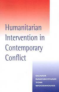 Humanitarian Intervention in Contemporary Conflict (h�ftad)