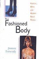 The Fashioned Body (h�ftad)