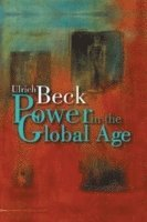Power in the Global Age (h�ftad)